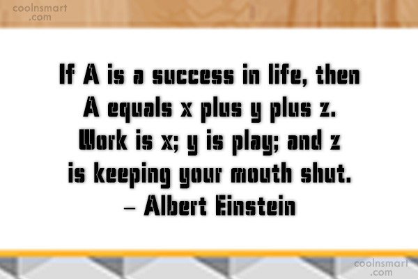 Success Quote: If A is a success in life,...