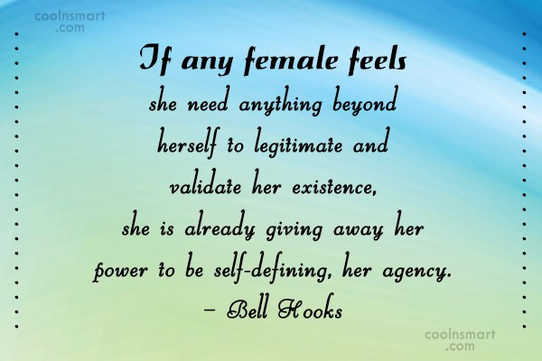 Feminism Quote: If any female feels she need anything...