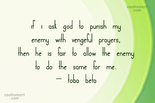 Prayer Quote: If I ask God to punish my...