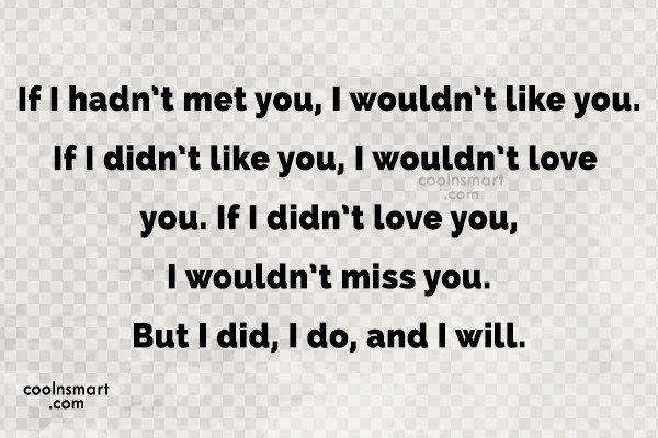 Missing You Quote: If I hadn't met you, I wouldn't...