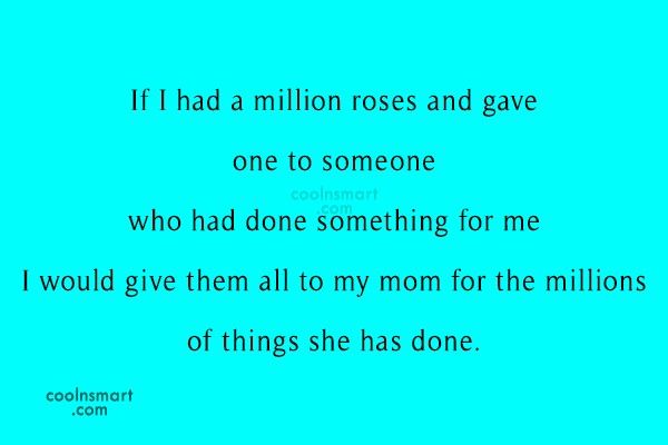 Mother Quote: If I had a million roses and...