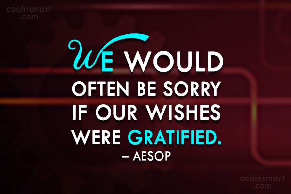 Quote: We would often be sorry if our...