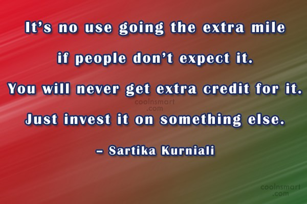 Quote: It's no use going the extra mile...