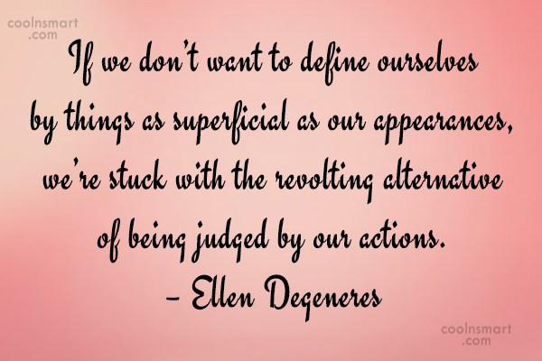 Quote: If we don't want to define ourselves...