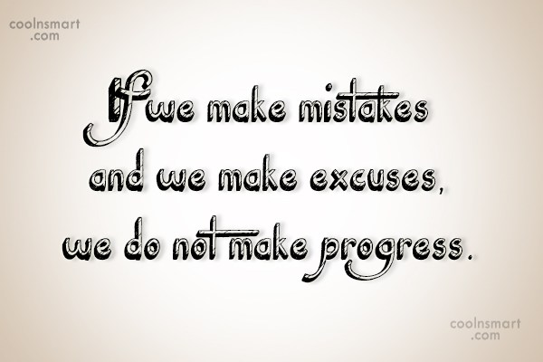 Progress Quote: If we make mistakes and we make...