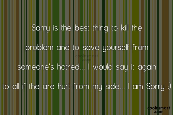 Sorry Quote: Sorry is the best thing to kill...