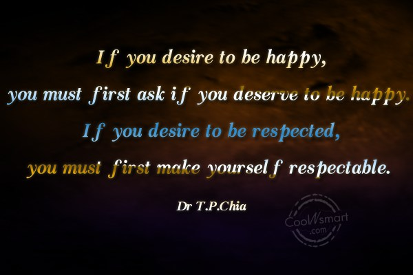 Desire Quote: If you desire to be happy, you...