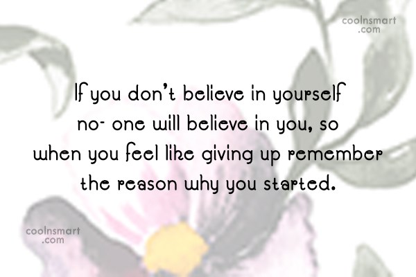 Perseverance Quote: If you don't believe in yourself no-...