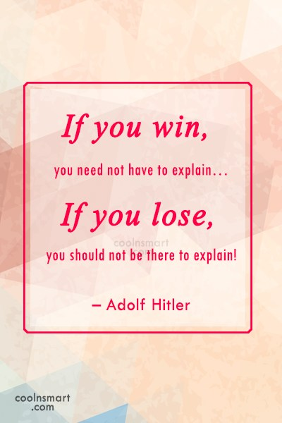 Victory Quote: If you win, you need not have...