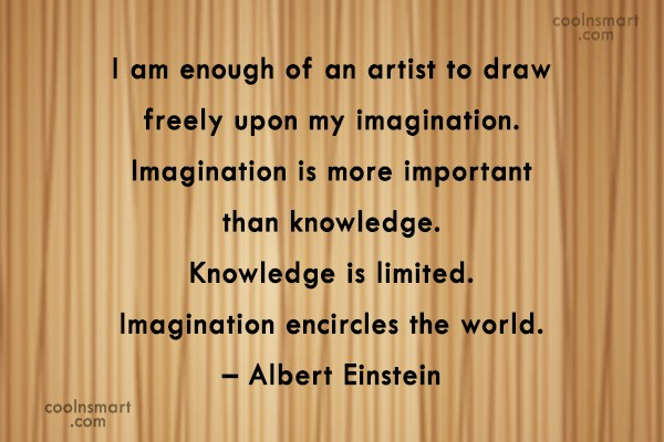 Imagination Quote: I am enough of an artist to...