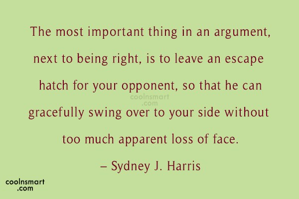 Quote: The most important thing in an argument,...