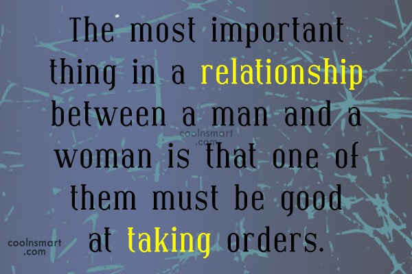 Funny Marriage Quotes Quote: The most important thing in a relationship...