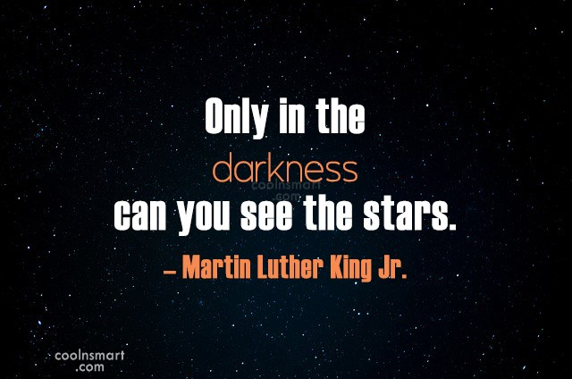 Hope Quote: Only in the darkness can you see...