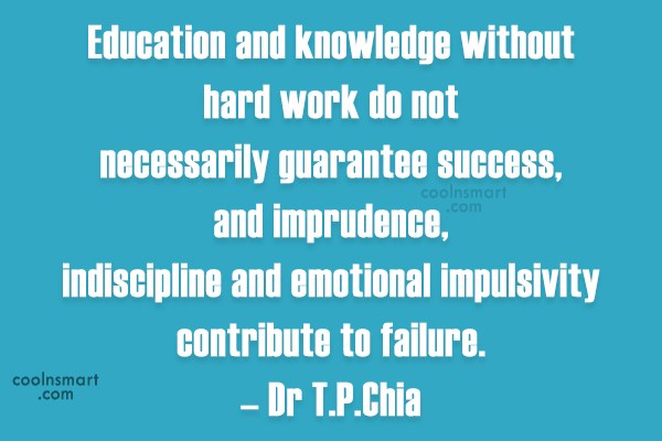 Education Quote: Education and knowledge without hard work do...