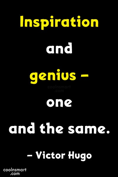 Quote: Inspiration and genius – one and the...