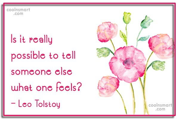 Feelings Quote: Is it really possible to tell someone...