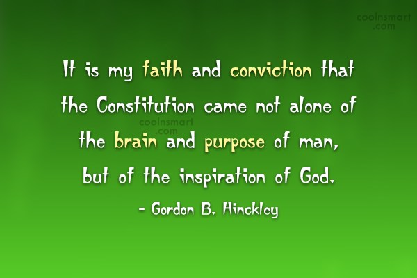 Quote: It is my faith and conviction that...
