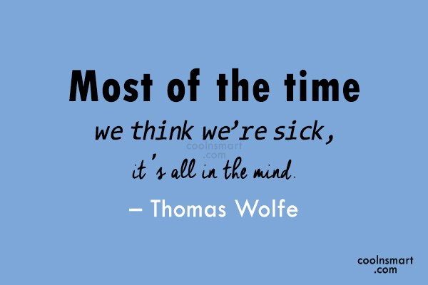 Quote: Most of the time we think we're...