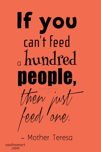 Generosity Quote: If you can't feed a hundred people,...