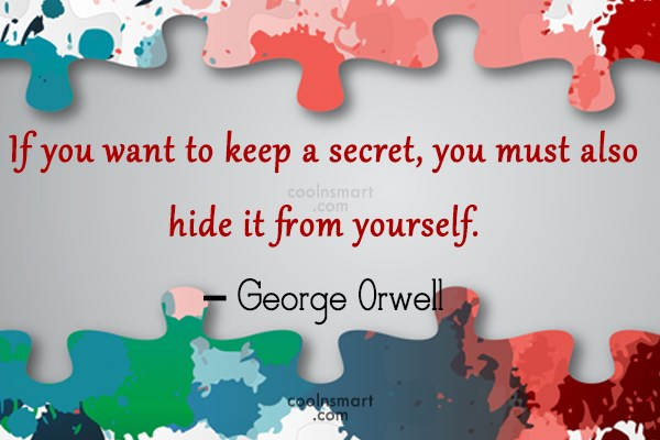 Quote: If you want to keep a secret,...
