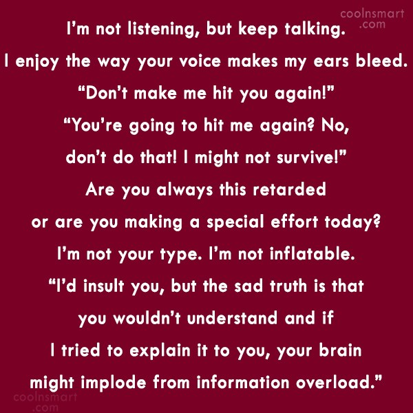 Sarcastic Quote: I'm not listening, but keep talking. I...