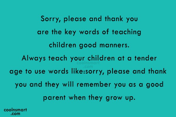 Thank You Quote: Sorry, please and thank you are the...