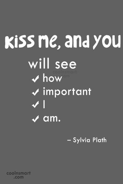 Quote: Kiss me, and you will see how...