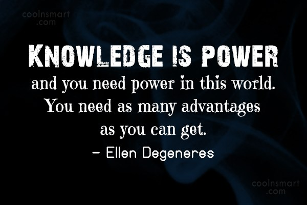 Power Quote: Knowledge is power and you need power...
