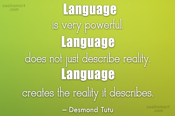 Quote: Language is very powerful. Language does not...