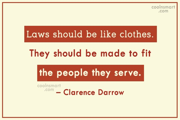 Quote: Laws should be like clothes. They should...