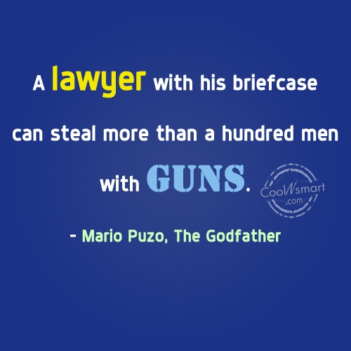 Lawyer Quote: A lawyer with his briefcase can steal...