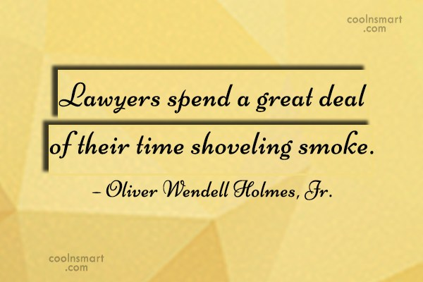 Lawyer Quote: Lawyers spend a great deal of their...