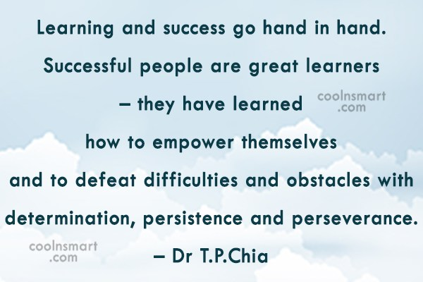 Learning Quote: Learning and success go hand in hand....