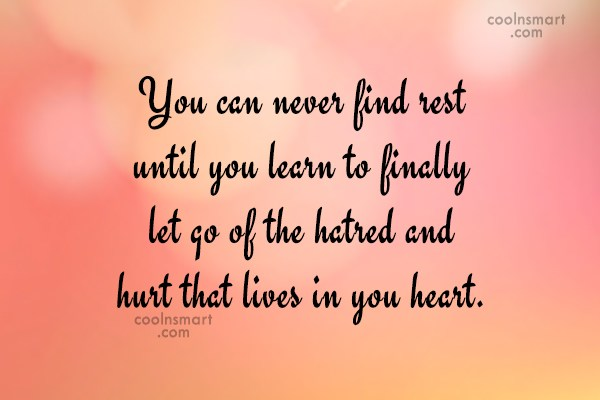 Hate Quote: You can never find rest until you...