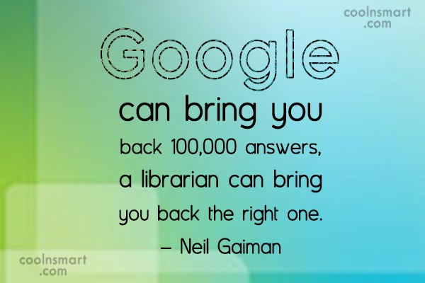 Quote: Google can bring you back 100,000 answers,...