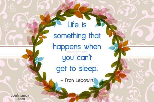 Quote: Life is something that happens when you...
