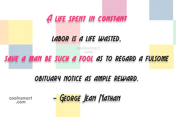 Job Quote: A life spent in constant labor is...