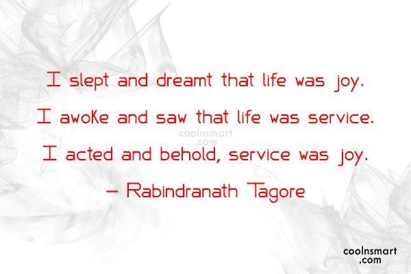 Generosity Quote: I slept and dreamt that life was...