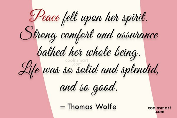 Peace Quote: Peace fell upon her spirit. Strong comfort...