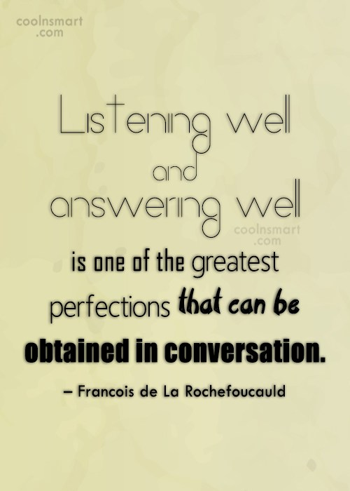 Quote: Listening well and answering well is one...