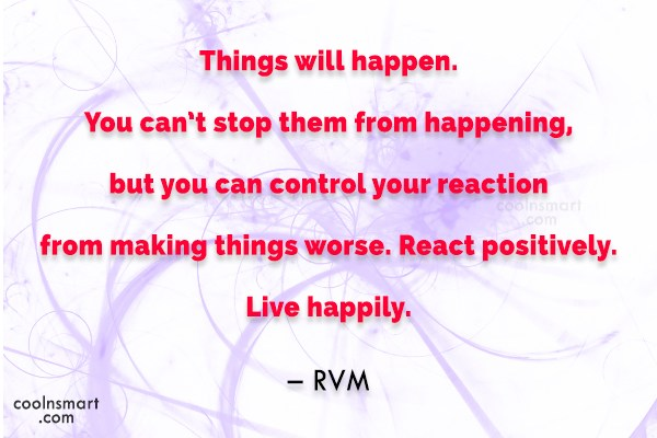 Life Quote: Things will happen. You can't stop them...
