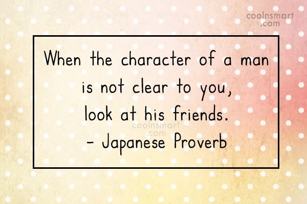 Character Quote: When the character of a man is...