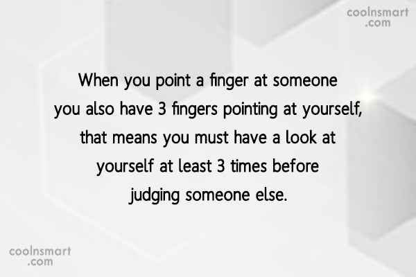 Judgement Quote: When you point a finger at someone...