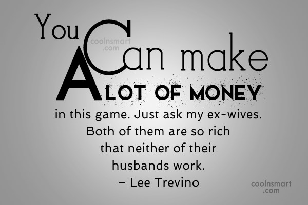 Funny Golf Quotes Quote: You can make a lot of money...