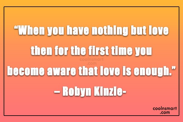 """Missing You Quote: """"When you have nothing but love then..."""