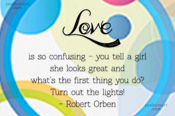 Quote: Love is so confusing – you tell...