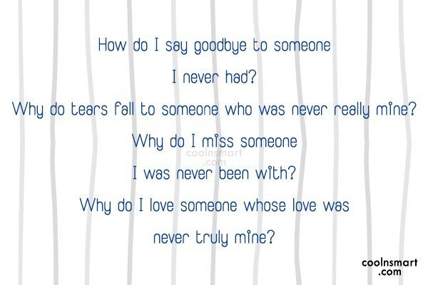 Sad Quote: How do I say goodbye to someone...