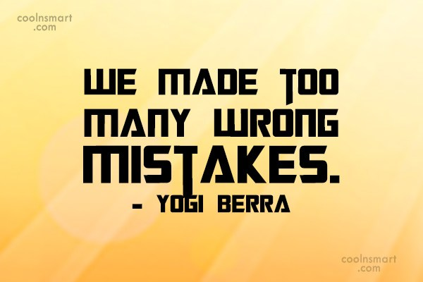 Quote: We made too many wrong mistakes. –...