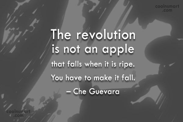 Quote: The revolution is not an apple that...