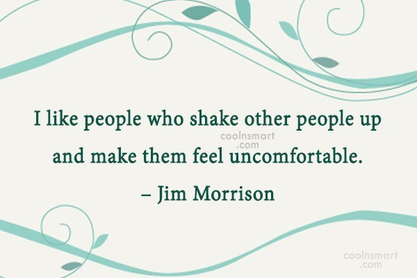 Quote: I like people who shake other people...